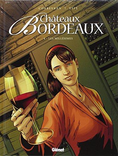 Châteaux Bordeaux - Tome 04 : Les Millésimes