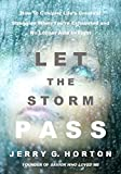 LET THE STORM PASS: How to Conquer Life's Greatest Struggles When You're Exhausted and No Longer Able to Fight