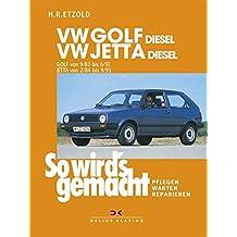 VW Golf II Diesel von 9/83 bis 6/92, Jetta Diesel von 2/84 bis 9/91: So wird's gemacht - Band 45 (Print on demand)