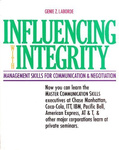 Influencing With Integrity : Management Skills for Communication and Negotiation by Laborde, Genie Z. (1987) Paperback