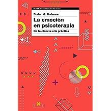 La emoción en psicoterapia: De la ciencia a la práctica (Spanish Edition)
