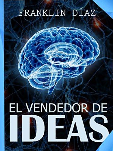 EL VENDEDOR DE IDEAS Principios técnicas ventas alcanzar
