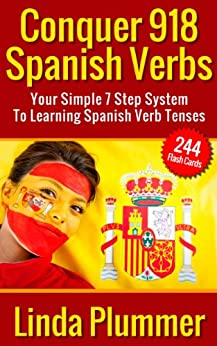 Conquer 918 Spanish Verbs: Your Simple 7 Step System To Learning Spanish Verb Tenses (learn Spanish, Spanish flash cards) by [Plummer, Linda]