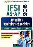 IFSI-AS-AP 2018 - Actualités sanitaires et sociales - Réussir l'épreuve écrite et l'exposé