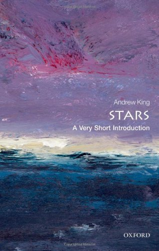 Stars: A Very Short Introduction (Very Short Introductions) by Andrew King (2012-07-26)