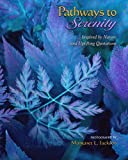 Pathways to Serenity: ...Inspired by nature and Uplifting Quotations