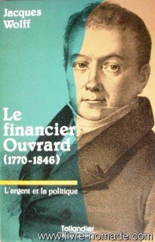 Le financier Ouvrard : L'argent et la politique