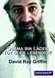 Osama bin Laden: Tot oder lebendig?