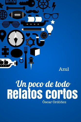 Relatos cortos: un poco de todo (Azul): Azul por Óscar Ordóñez