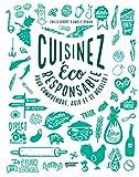 Cuisinez éco-responsable pour comprendre, agir et se régaler ! (Cuisiner, comprendre et se régaler)