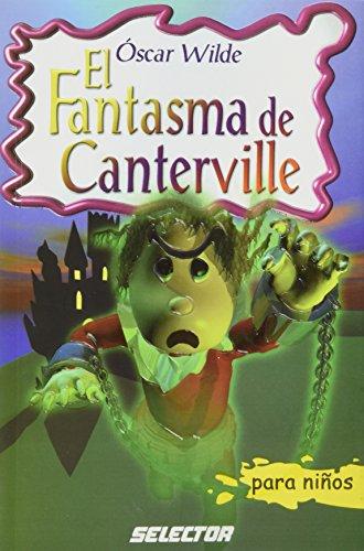 El fantasma de Canterville/ The Canterville Ghost (Clasicos Para Ninos/ Classics for Children) por Oscar Wilde