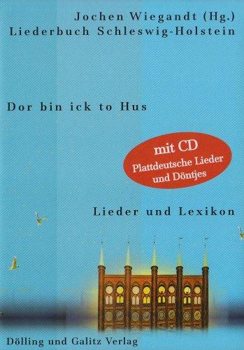 Liederbuch Schleswig-Holstein: Dor bin ick to Hus - Lieder und Lexikon
