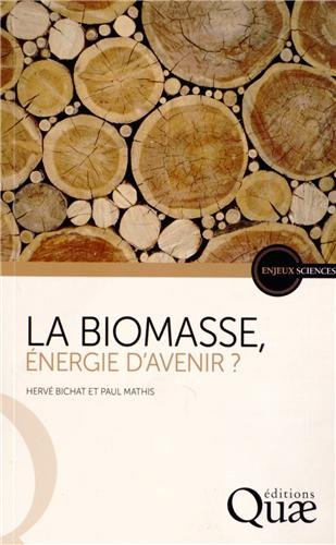 La biomasse, nergie d'avenir ?