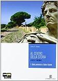 Al centro della storia vol. Con fascicolo «cittadinanza e Costituzione». Per le Scuole superiori. Con espansione online: 1
