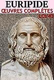 Euripide - Oeuvres Complètes LCI/43 (Annoté)
