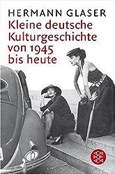Kleine deutsche Kulturgeschichte von 1945 bis heute