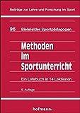 Methoden im Sportunterricht: Ein Lehrbuch in 14 Lektionen (Beiträge zur Lehre und Forschung im Sport, Band 96)