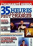 """HUMANITE HEBDO (L') [No 11] du 29/01/1998 - 35 HEURES CE QUE LA LOI PEUT CHANGER - DES ELUS FACE A LA VIOLENCE URBAINE - LE VIRAGE LIBERAL DU RPR S'AFFIRME - LES SECRETS DE LA VOGUE BOUDDHISTE EN FRANCE - STEPHEN KING LE CAUCHEMAR AMERICAIN FAIT RECETTE - CA S'EST PASSE CETTE SEMAINE - A NOTRE AVIS SECRETS D'ALCOVE ET AFFAIRES D'ETAT PAR MARTINE BULARD - POUVOIRS â """" RPR - COUP DE SANG - DERRIERE LES PORTES DE L'ENTREPRISE - PROCES PAPON - CACTUS - CA BOUGE - 35 HEURES - RHONE-POULENC - LE RESE"""