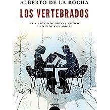 Los vertebrados (Algaida Literaria - Premio Ateneo Ciudad De Valladolid)