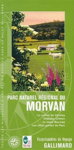 Parc naturel régional du Morvan: La colline de Vézelay, Château-Chinon, le mont Beuvray, les villes portes du Parc