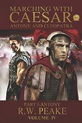 Marching With Caesar-Antony and Cleopatra: Part I-Antony (English Edition)