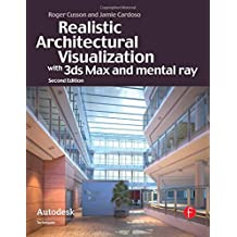 Realistic Architectural Rendering with 3ds Max and V-Ray (Autodesk Media and Entertainment Techniques)