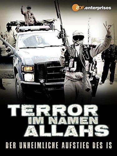 Terror im Namen Allahs - Der unheimliche Aufstieg des IS