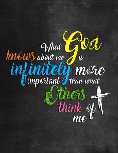 What God Knows About Me Is Infinitely More Important Than What Others Think of Me: SOAP Notes Scripture Observation Application Prayer - Beautiful ... for Taking Bible Study and Sermon Notes