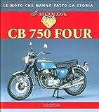 Honda CB 750 Four. Ediz. illustrata