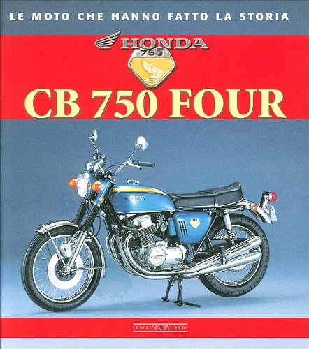 Honda CB 750 Four. Ediz. illustrata