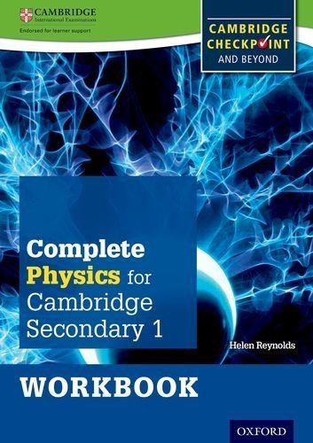 Complete Physics for Cambridge Secondary 1 Workbook: For Cambridge Checkpoint and beyond by Helen Reynolds (2014-11-01)