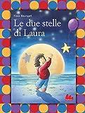 Le due stelle di Laura. Ediz. illustrata