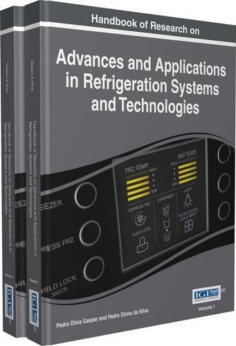 Handbook of Research on Advances and Applications in Refrigeration Systems and Technologies: 2 (Advances in Mechatronics and Mechanical Engineering)