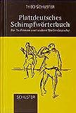 Plattdeutsches Schimpfwörterbuch: Für Ostfriesen und andere Niederdeutsche