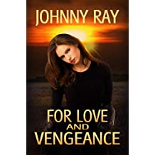 FOR LOVE AND VENGEANCE, AN INTERNATIONAL ROMANTIC THRILLER (The INTERNATIONAL ROMANCE SERIES Book 2) (English Edition)