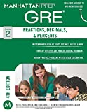GRE Fractions, Decimals & Percents (Manhattan Prep GRE Strategy Guides)