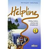 Helpline. Holiday revision, practice and remedial work. Con espansione online. Con CD Audio. Per le Scuole superiori: 1