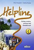 Helpline. Holiday revision, practice and remedial work. Per le Scuole superiori. Con CD Audio. Con espansione online: 1