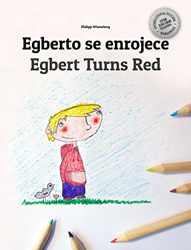 Egberto se enrojece/Egbert Turns Red: Libro infantil ilustrado español-inglés (Edición bilingüe) por Philipp Winterberg