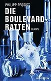 Die Boulevard-Ratten: Roman