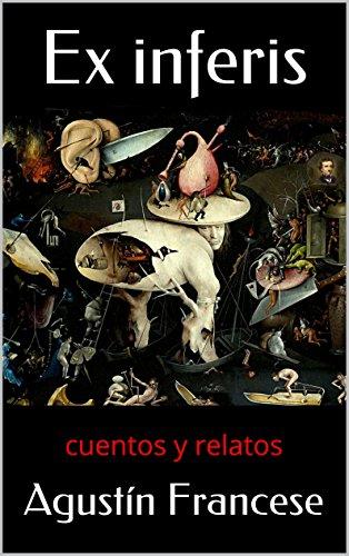 Ex inferis: cuentos y relatos por Agustín Francese