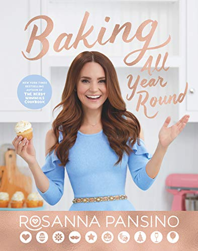 Baking All Year Round: From the author of The Nerdy Nummies Cookbook por Rosanna Pansino