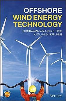 Offshore Wind Energy Technology by [Anaya-Lara, Olimpo, Tande, John Olav, Uhlen, Kjetil, Merz, Karl]