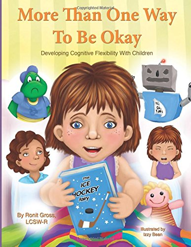 More Than One Way To Be Okay: Developing Cognitive Flexibility With Children