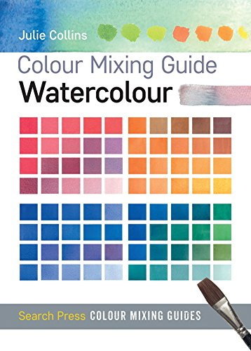 Colour Mixing Guide: Watercolour (Colour Mixing Guides) por Julie Collins