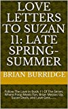 Love Letters To Suzan 11: Late Spring-Summer: Follow The Love In Book 11 Of The Series: Where Poop Meets Fan, Brian Messes Up, Suzan Deals, and Love Gets. (English Edition)