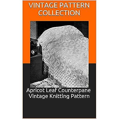 Apricot Leaf Counterpane Vintage Knitting Pattern (English Edition)
