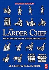The Larder Chef: Food Preparation and Presentation