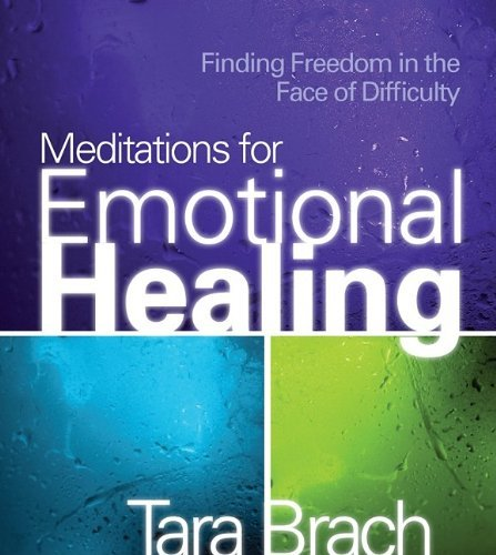 by-tara-brach-meditations-for-emotional-healing-finding-freedom-in-the-face-of-difficulty