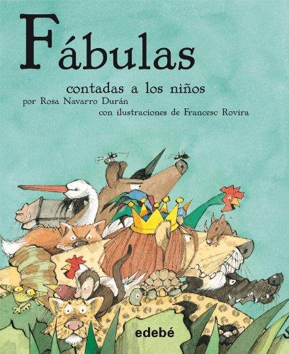 Fábulas contadas a los niños (BIBLIOTECA ESCOLAR CONTADOS A LOS NIÑOS) por Rosa Navarro Durán